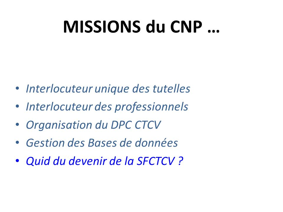 MISSIONS du CNP … Interlocuteur unique des tutelles