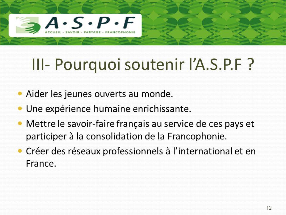 III- Pourquoi soutenir l'A.S.P.F