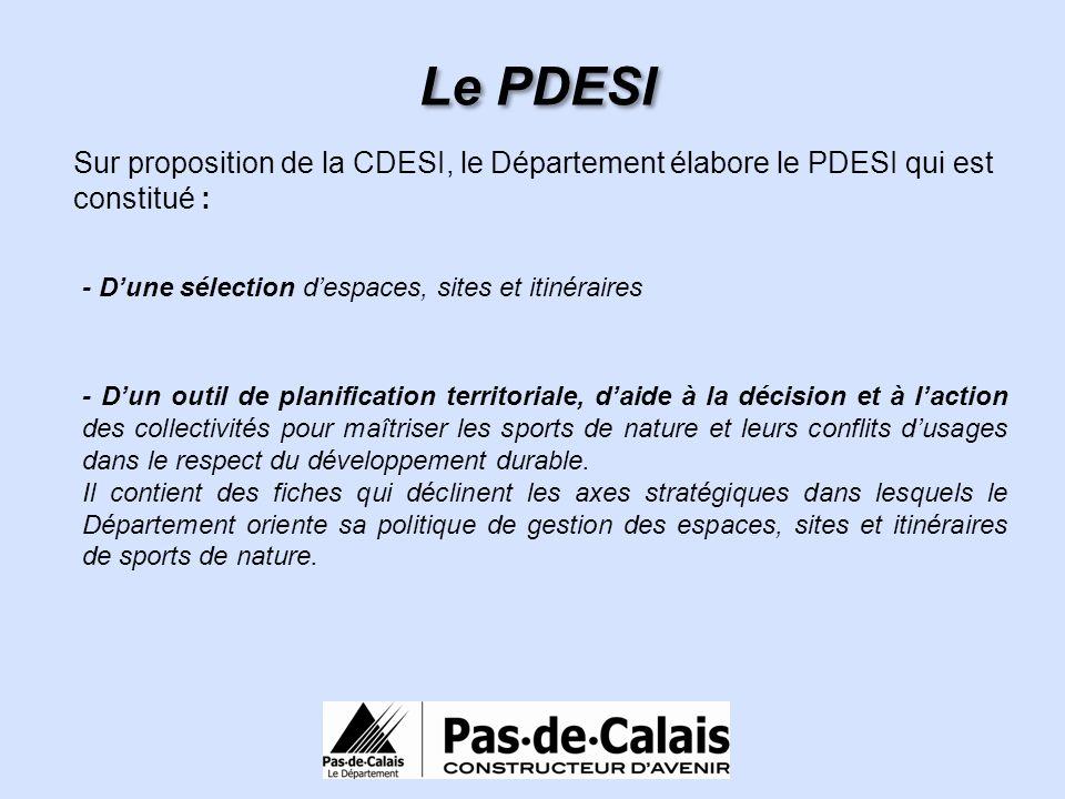 Le PDESI Sur proposition de la CDESI, le Département élabore le PDESI qui est constitué : - D'une sélection d'espaces, sites et itinéraires.