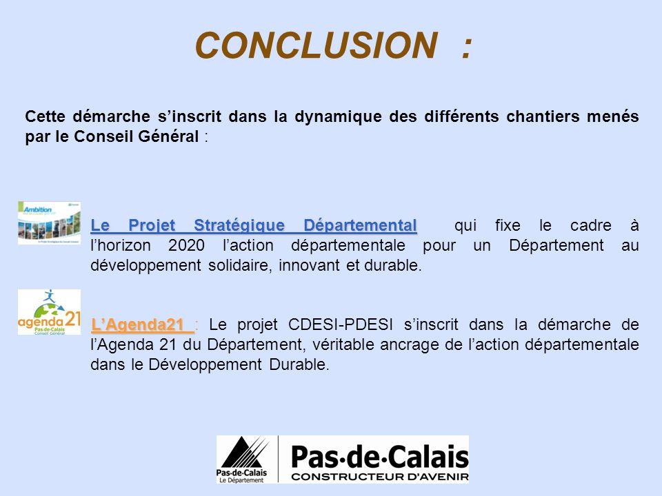 CONCLUSION : Cette démarche s'inscrit dans la dynamique des différents chantiers menés par le Conseil Général :
