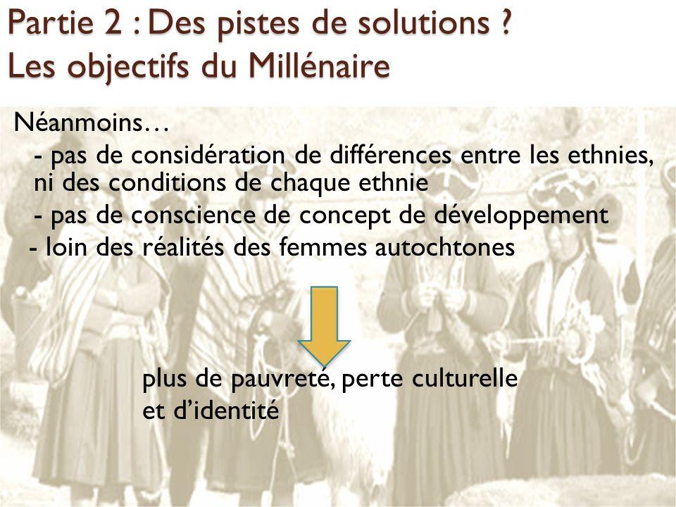 Partie 2 : Des pistes de solutions Les objectifs du Millénaire