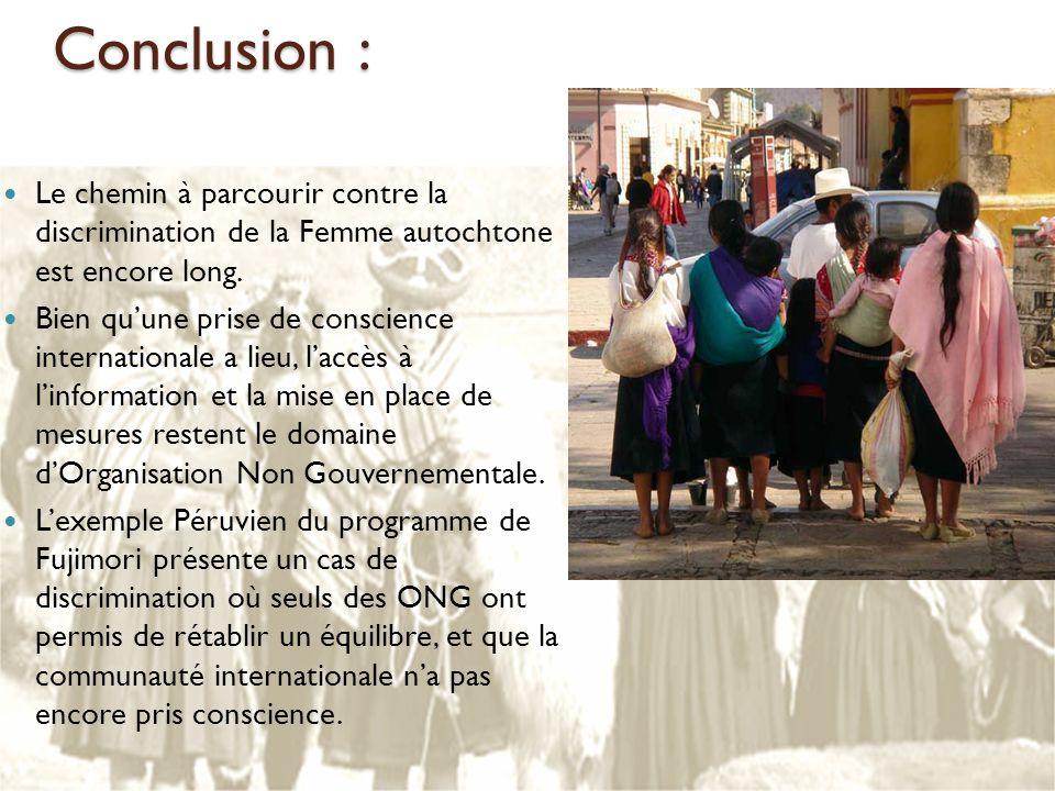 Conclusion : Le chemin à parcourir contre la discrimination de la Femme autochtone est encore long.