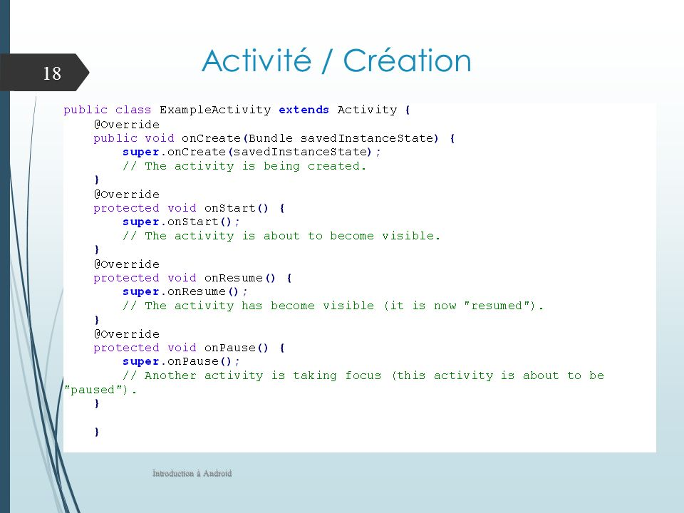 Activité / Création Reference : http://developer.android.com/reference/android/app/Activity.html.