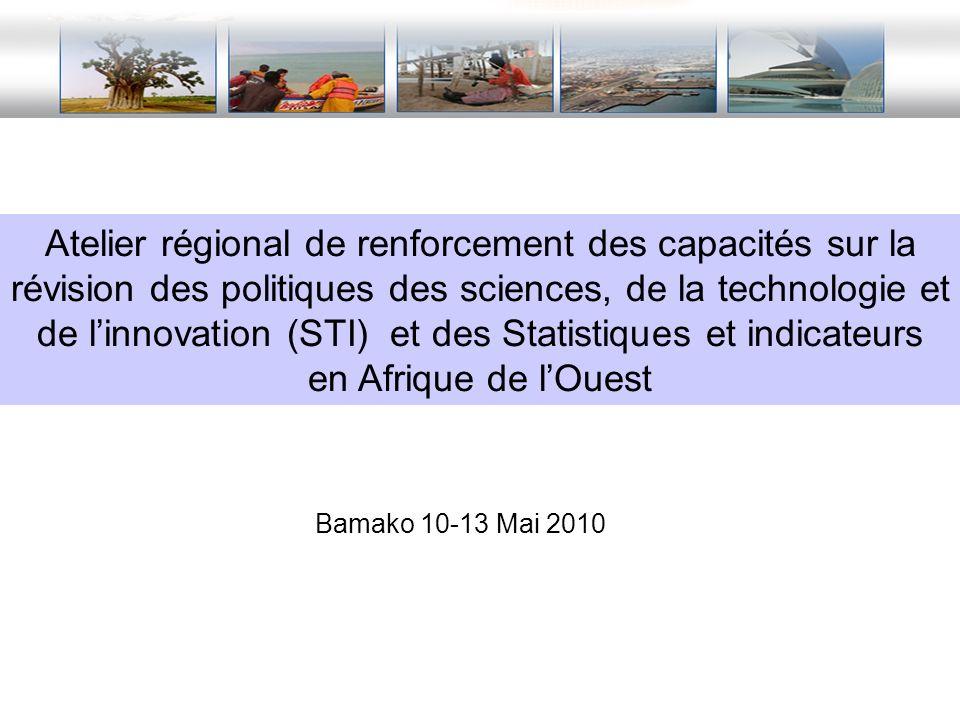 Atelier régional de renforcement des capacités sur la révision des politiques des sciences, de la technologie et de l'innovation (STI) et des Statistiques et indicateurs en Afrique de l'Ouest