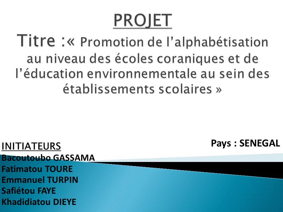 PROJET Titre :« Promotion de l'alphabétisation au niveau des écoles coraniques et de l'éducation environnementale au sein des établissements scolaires »