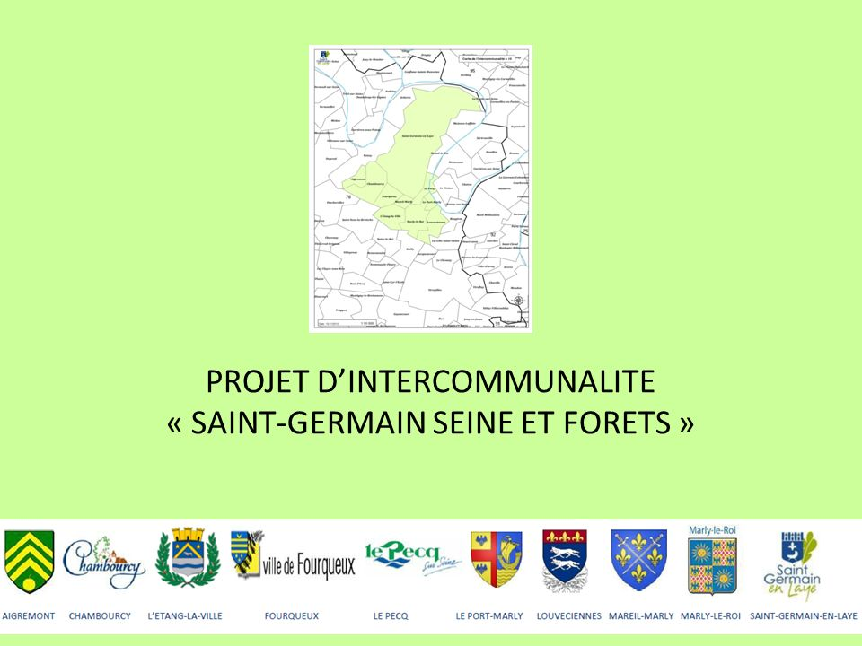 PROJET D'INTERCOMMUNALITE « SAINT-GERMAIN SEINE ET FORETS »