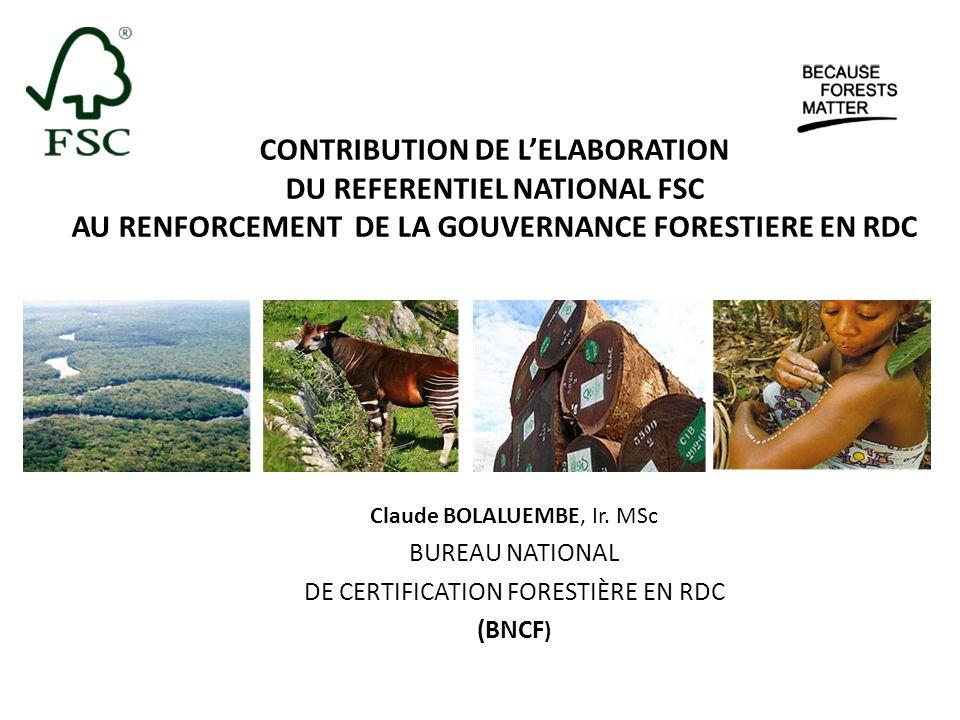 CONTRIBUTION DE L'ELABORATION DU REFERENTIEL NATIONAL FSC AU RENFORCEMENT DE LA GOUVERNANCE FORESTIERE EN RDC