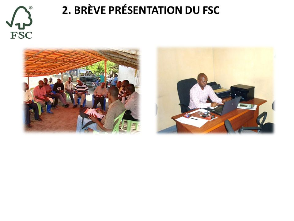 2. BRÈVE PRÉSENTATION DU FSC
