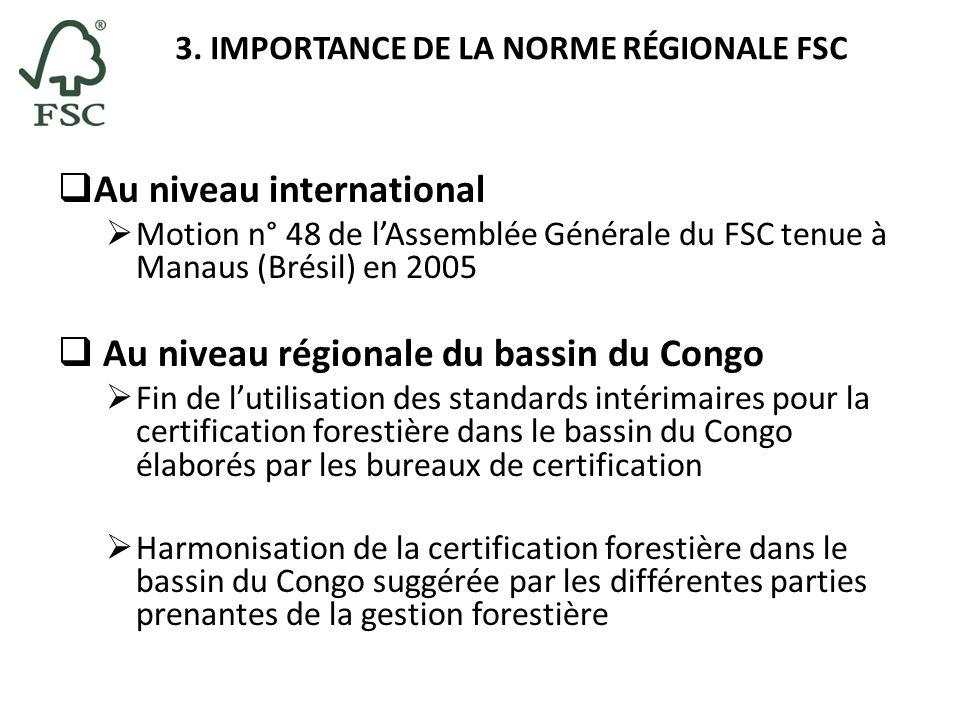 3. IMPORTANCE DE LA NORME RÉGIONALE FSC