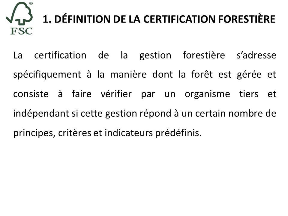 1. DÉFINITION DE LA CERTIFICATION FORESTIÈRE