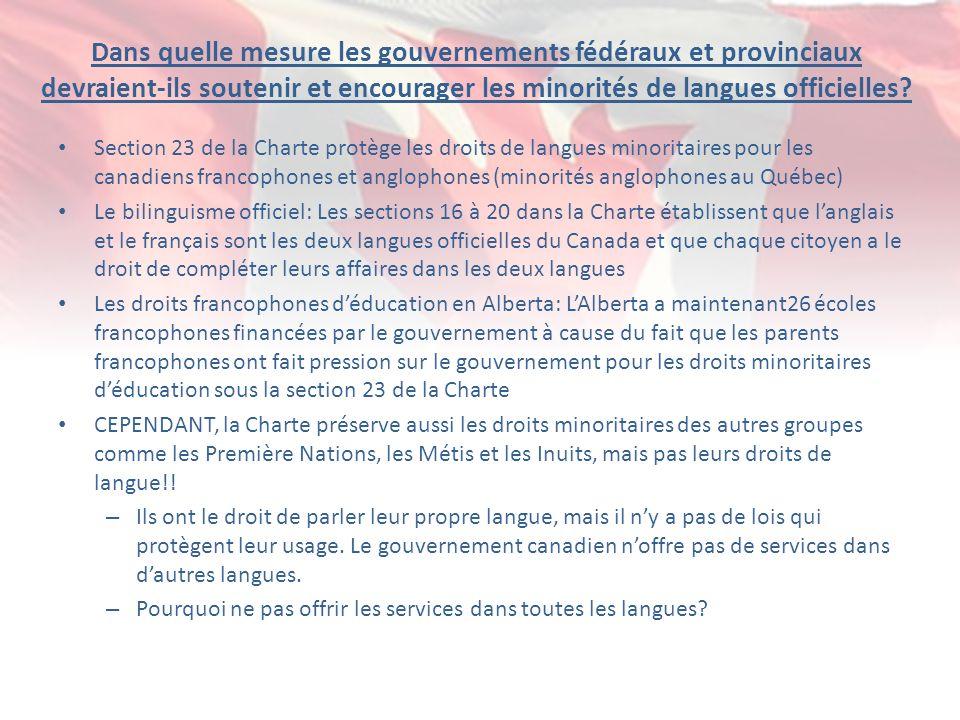 Dans quelle mesure les gouvernements fédéraux et provinciaux devraient-ils soutenir et encourager les minorités de langues officielles
