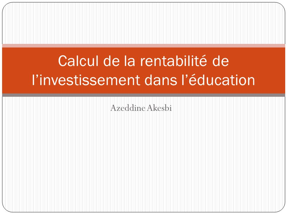 Calcul de la rentabilité de l'investissement dans l'éducation