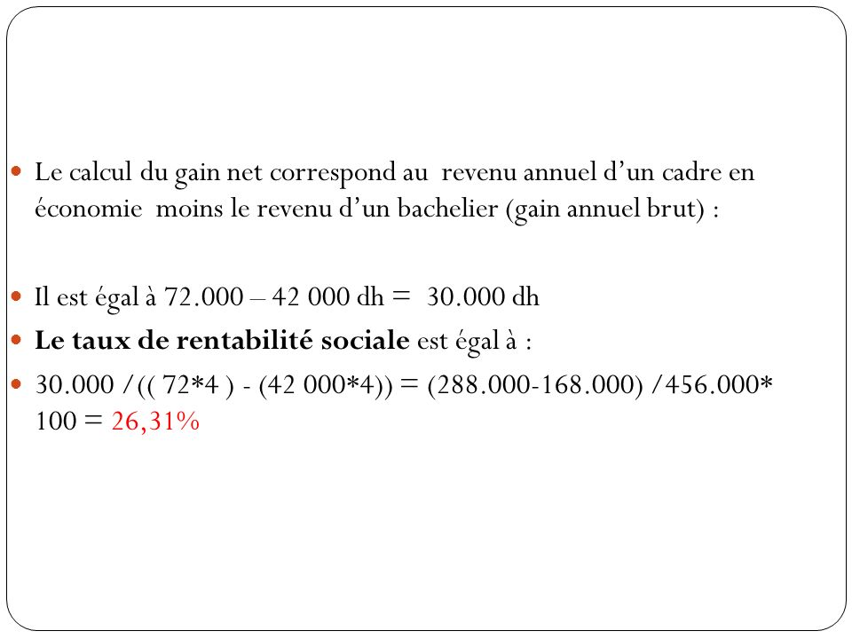 Le calcul du gain net correspond au revenu annuel d'un cadre en économie moins le revenu d'un bachelier (gain annuel brut) :