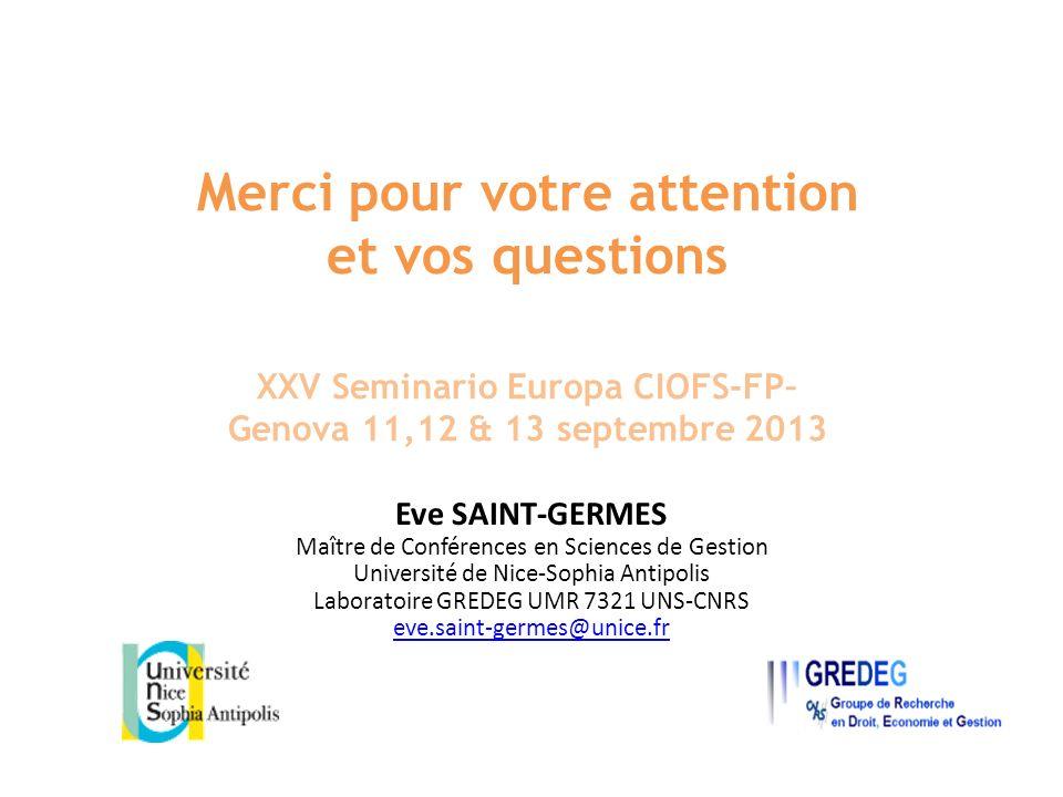 Merci pour votre attention et vos questions XXV Seminario Europa CIOFS-FP– Genova 11,12 & 13 septembre 2013