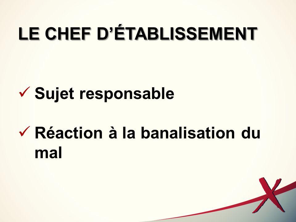 LE CHEF D'ÉTABLISSEMENT