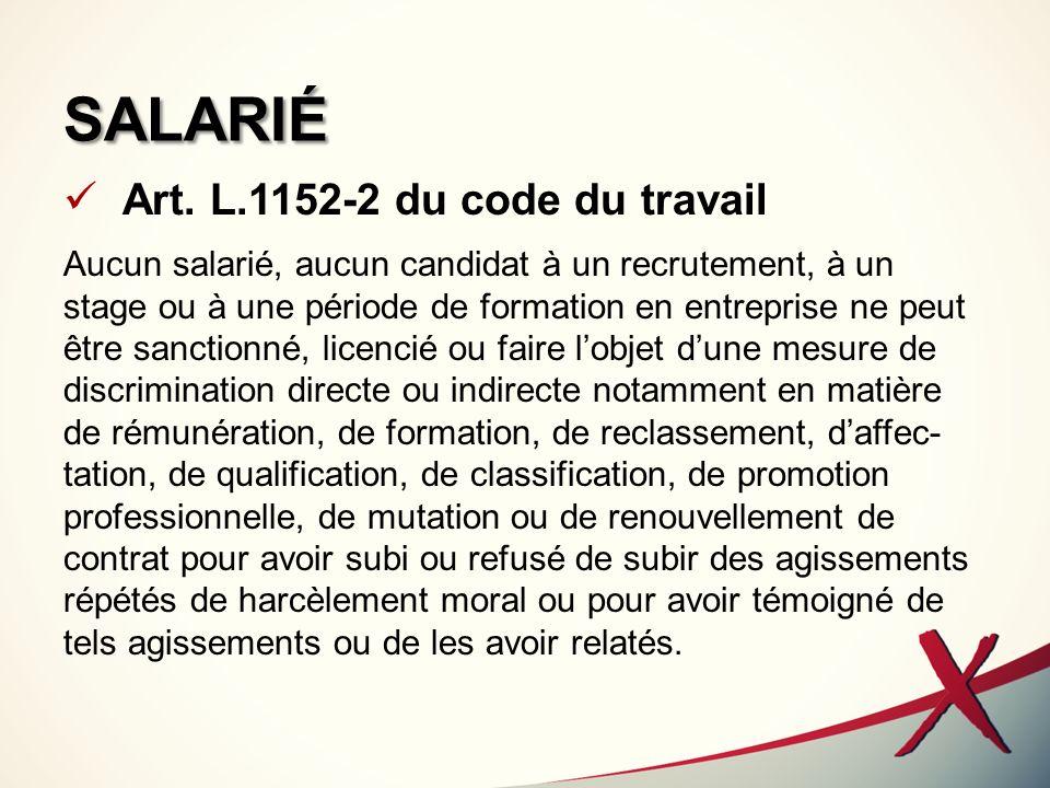 SALARIÉ Art. L.1152-2 du code du travail