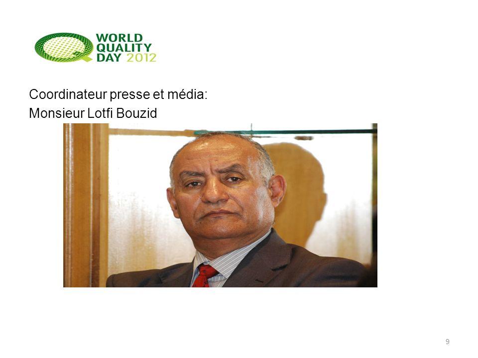 Coordinateur presse et média: Monsieur Lotfi Bouzid