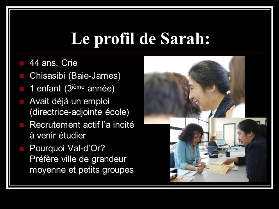 Le profil de Sarah: 44 ans, Crie Chisasibi (Baie-James)
