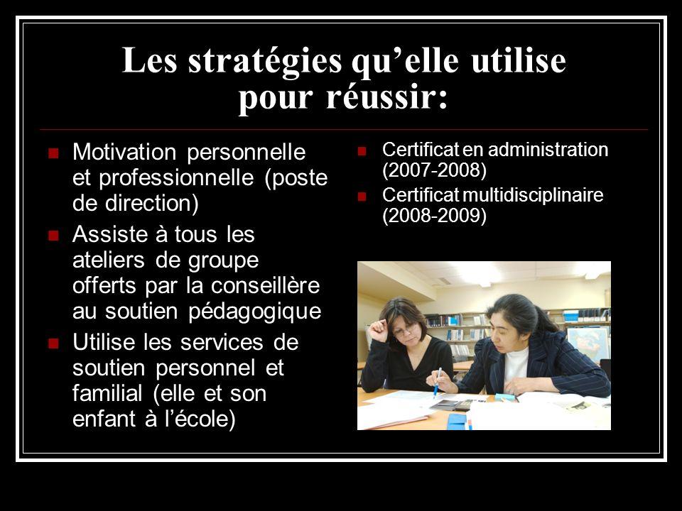 Les stratégies qu'elle utilise pour réussir: