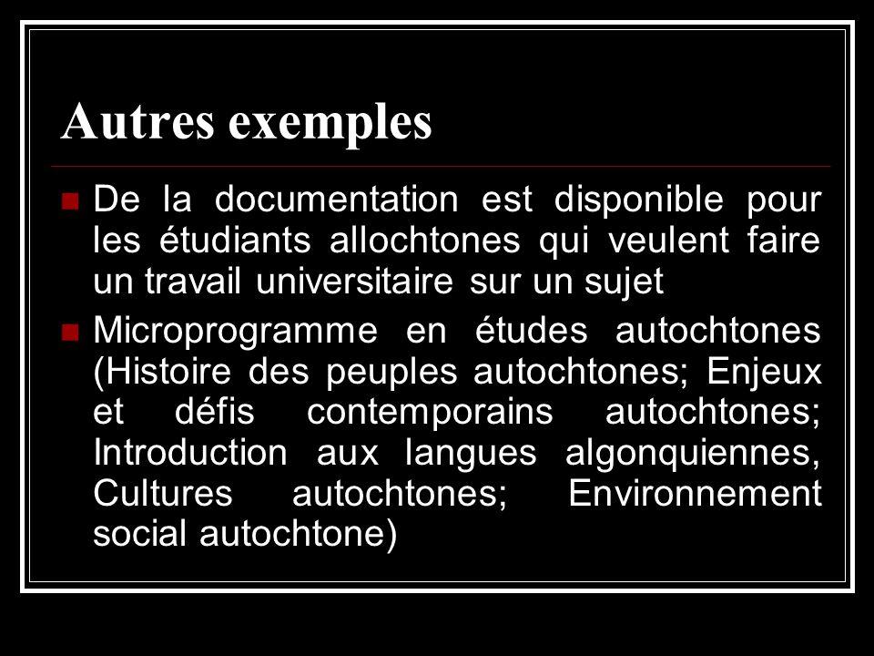 Autres exemples De la documentation est disponible pour les étudiants allochtones qui veulent faire un travail universitaire sur un sujet.