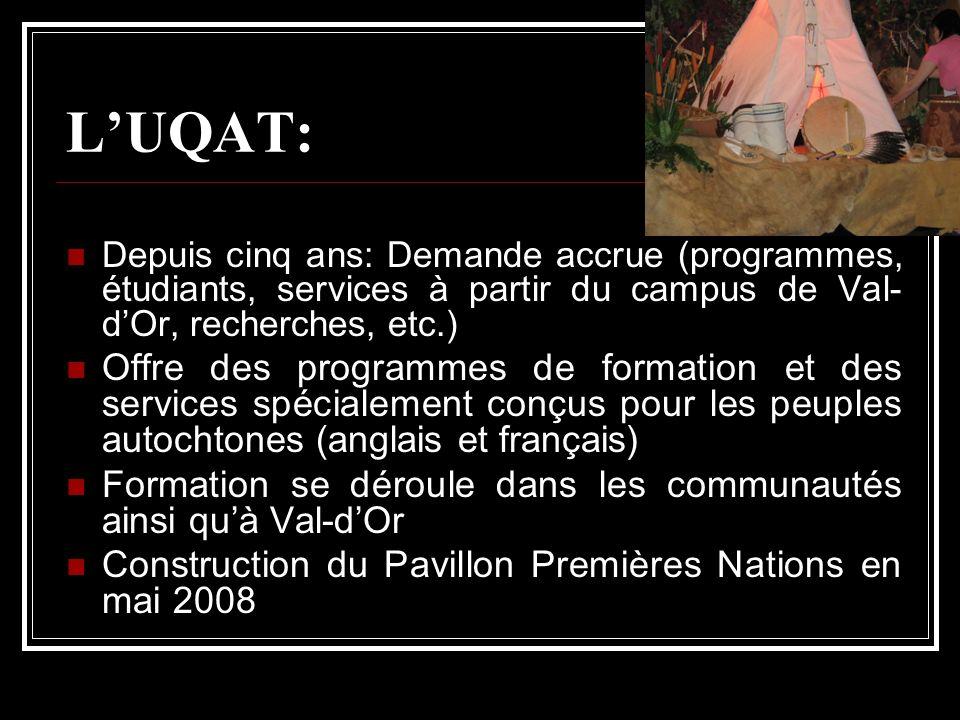 L'UQAT: Depuis cinq ans: Demande accrue (programmes, étudiants, services à partir du campus de Val-d'Or, recherches, etc.)