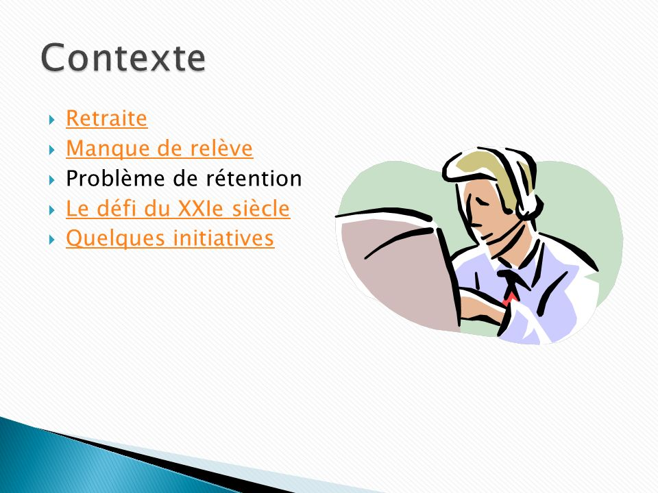 Contexte Retraite Manque de relève Problème de rétention
