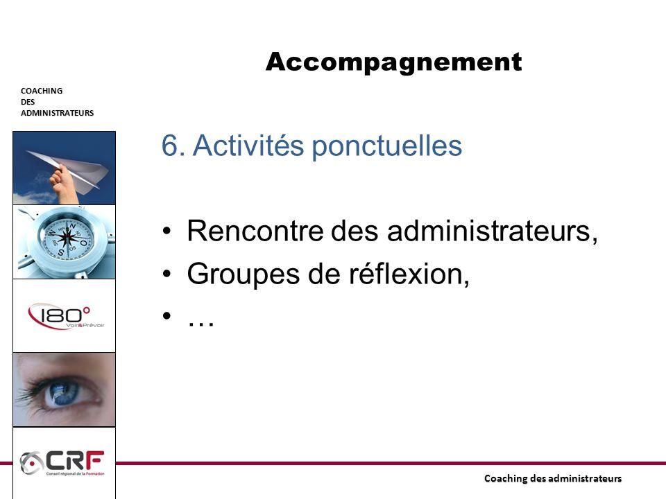 6. Activités ponctuelles Rencontre des administrateurs,