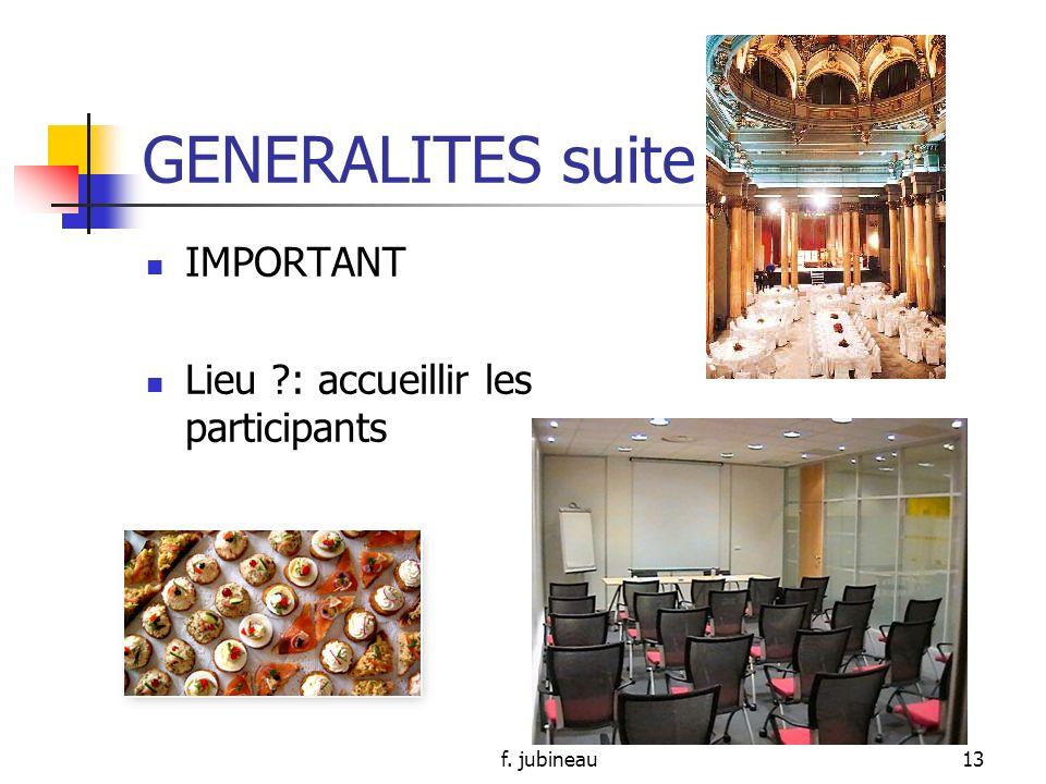 GENERALITES suite IMPORTANT Lieu : accueillir les participants