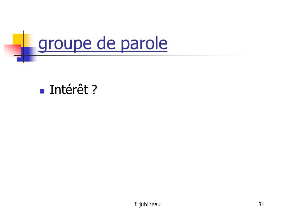 groupe de parole Intérêt f. jubineau