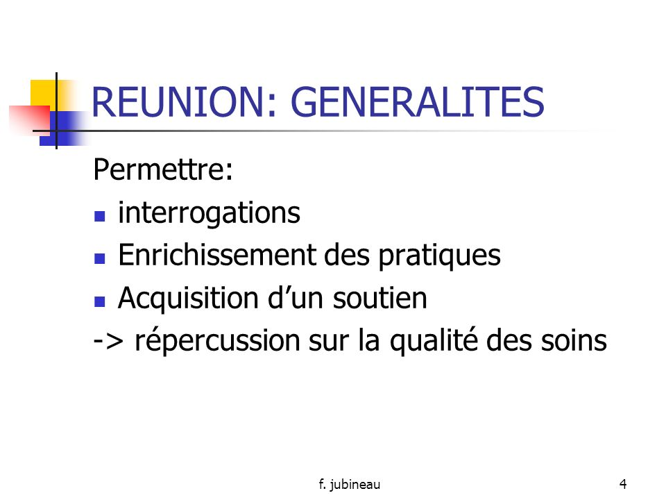REUNION: GENERALITES Permettre: interrogations