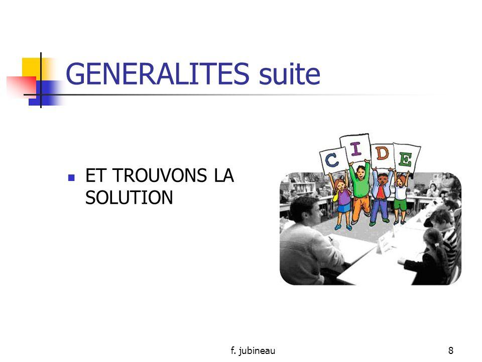 GENERALITES suite ET TROUVONS LA SOLUTION f. jubineau