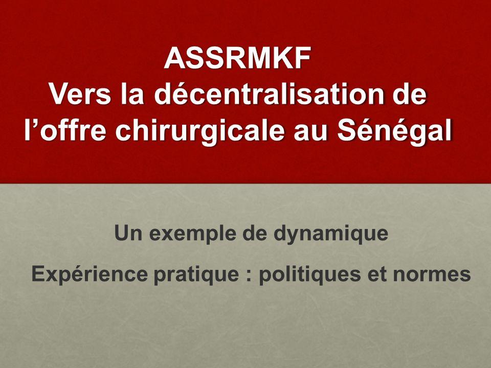 ASSRMKF Vers la décentralisation de l'offre chirurgicale au Sénégal