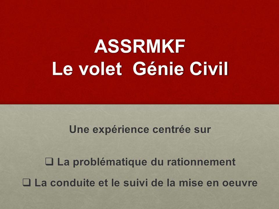 ASSRMKF Le volet Génie Civil