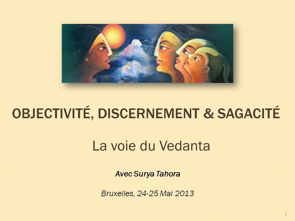 Objectivité, DISCERNeMENT & SAGACITé