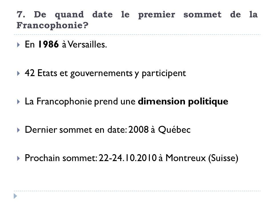 7. De quand date le premier sommet de la Francophonie