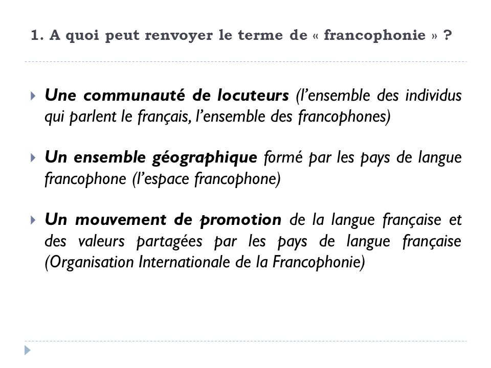 1. A quoi peut renvoyer le terme de « francophonie »