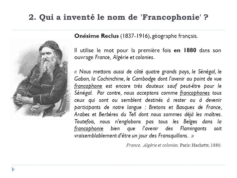 2. Qui a inventé le nom de Francophonie