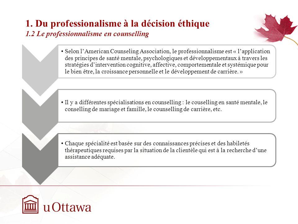 1. Du professionalisme à la décision éthique 1