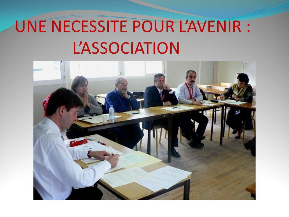 UNE NECESSITE POUR L'AVENIR : L'ASSOCIATION