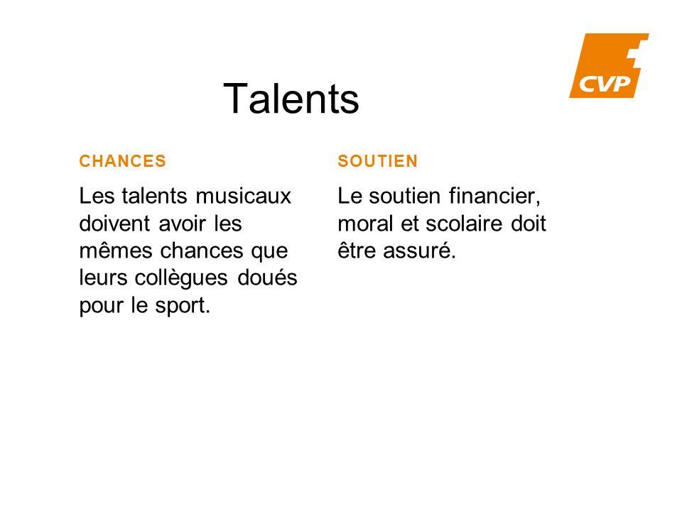 Talents ChanceS. SOUTIEN. Les talents musicaux doivent avoir les mêmes chances que leurs collègues doués pour le sport.