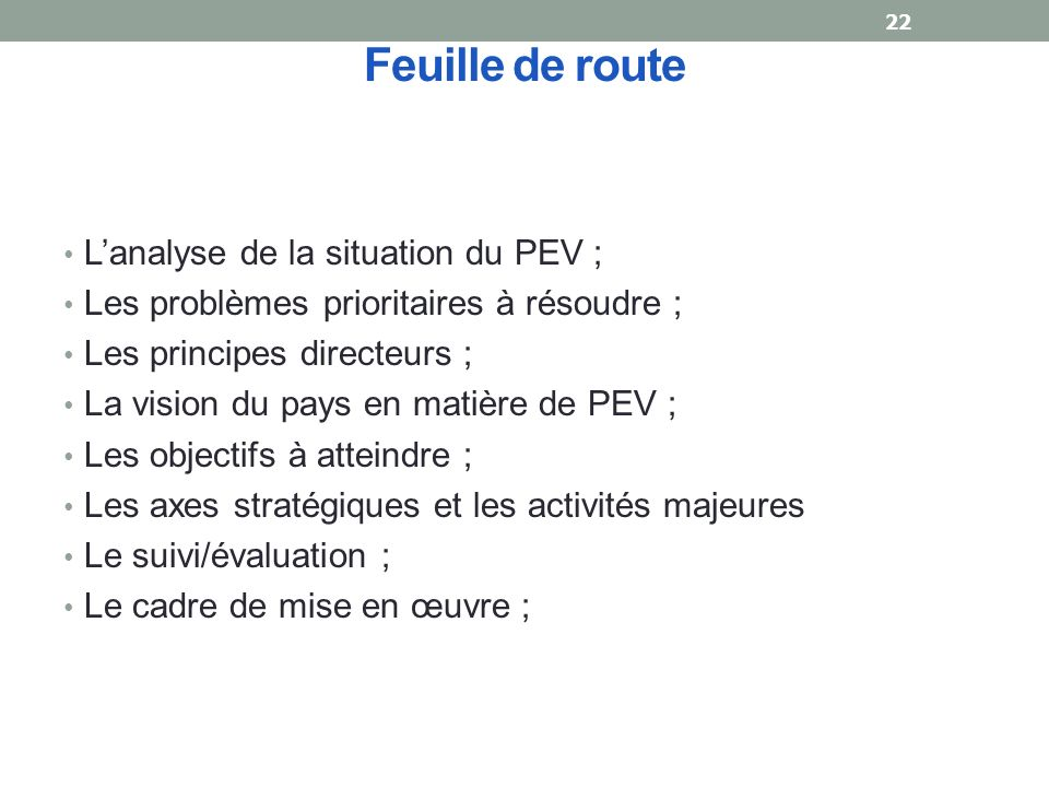 Feuille de route L'analyse de la situation du PEV ;