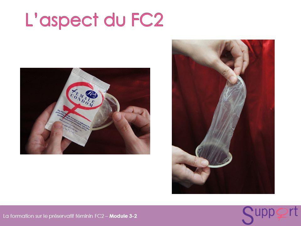 L'aspect du FC2 La formation sur le préservatif féminin FC2 – Module 3-2