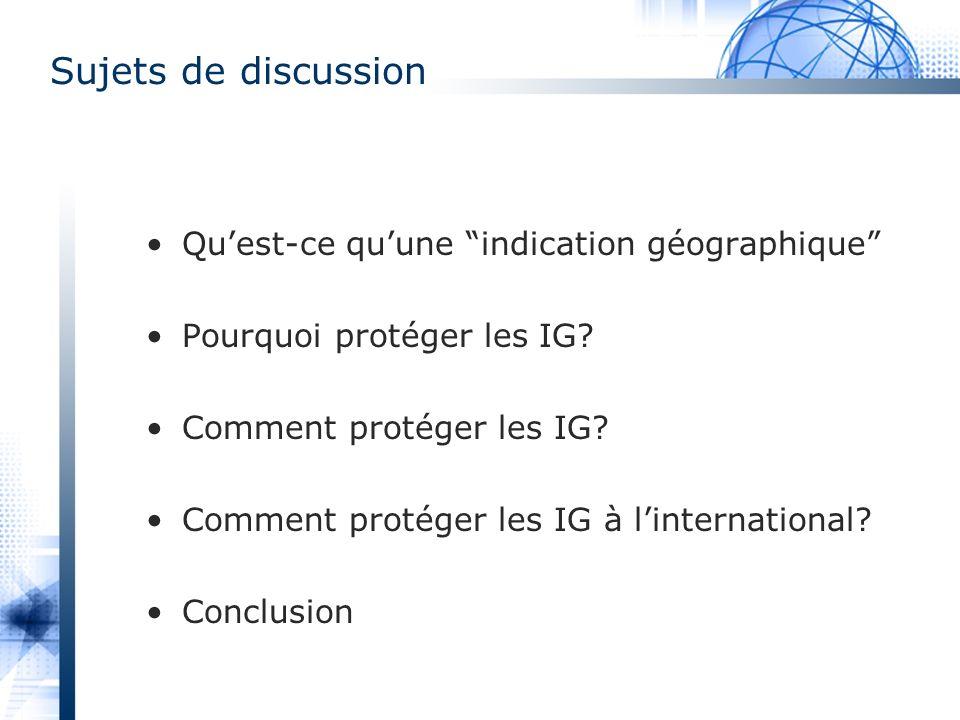 Sujets de discussion Qu'est-ce qu'une indication géographique