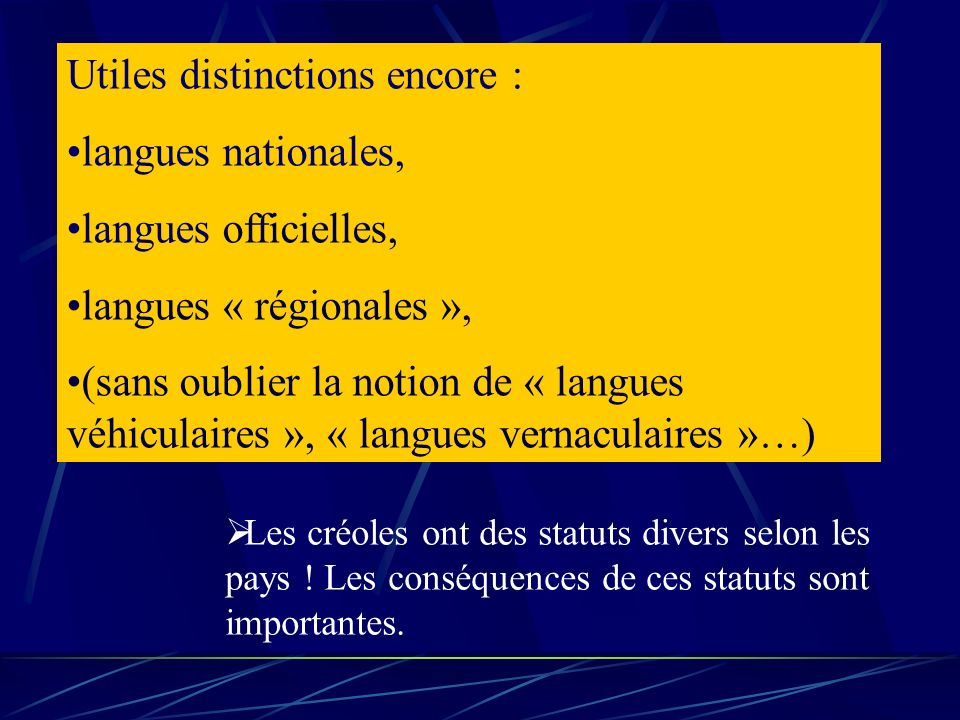 Utiles distinctions encore : langues nationales, langues officielles,