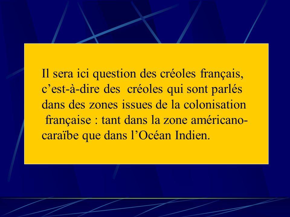 Il sera ici question des créoles français,
