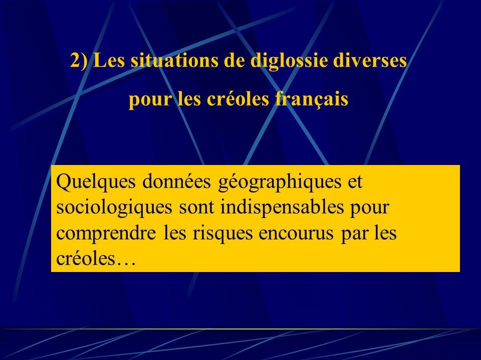 2) Les situations de diglossie diverses pour les créoles français