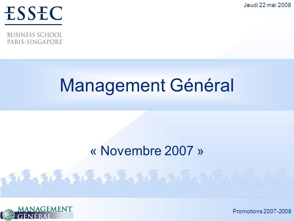 Management Général « Novembre 2007 » Jeudi 22 mai 2008