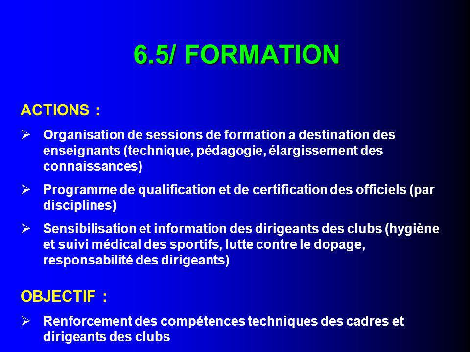 6.5/ FORMATION ACTIONS : OBJECTIF :