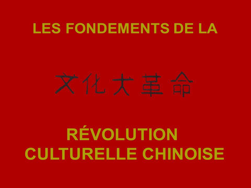 LES FONDEMENTS DE LA RÉVOLUTION CULTURELLE CHINOISE