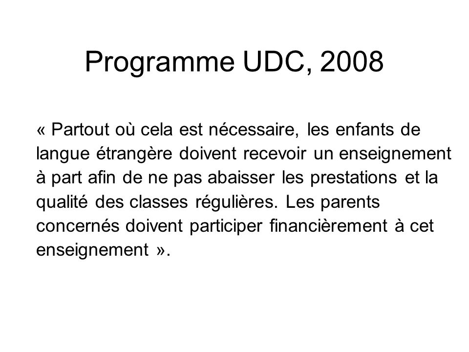 Programme UDC, 2008 « Partout où cela est nécessaire, les enfants de
